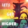 Lets Get Higher