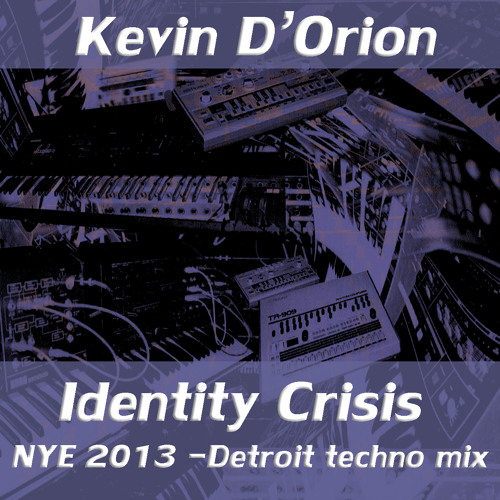 Kevin D'Orion - Identity Crisis NYE 2013 (featured on Future Music FM - Detroit Techno mix)
