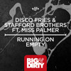 Disco Fries and Stafford Brothers ft. Miss Palmer - Running On Empty