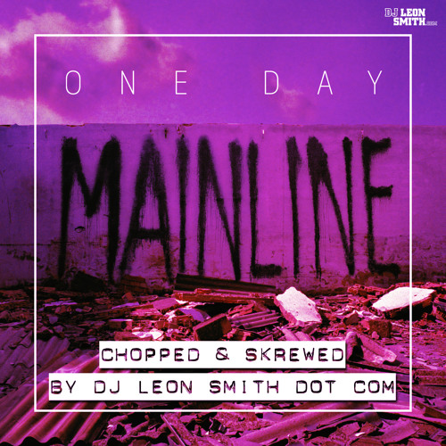 LEAVE YOUR WINDOWS OPEN - ONE DAY (Chopped and Skrewed by DJ Leon Smith)