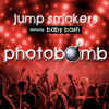 Jump Smokers feat. Baby Bash - PHOTOBOMB (On iTunes & Beatport Now)