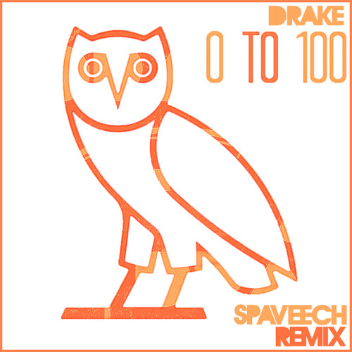 Drake - 0 to 100 (Spaveech Remix)