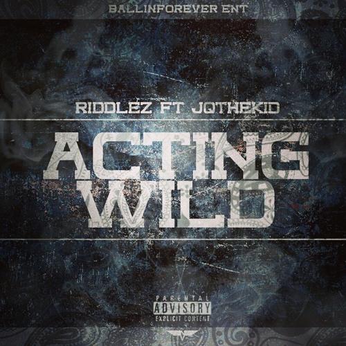 Acting Wild Ft.JQtheKid (Prod.HG)