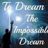 Fuyuki cover of The Impossible Dream from Man of La Mancha (Don Quixote) musical (1965)
