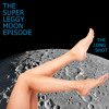 Episode #805: The Super Leggy Moon Episode featuring Yakov Smirnoff