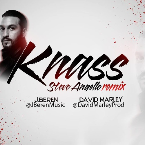 Steve Angello - Knass (J.Beren & David Marley Remix )