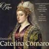 Tu l'amor mio, tu liride' - Caterina Cornaro