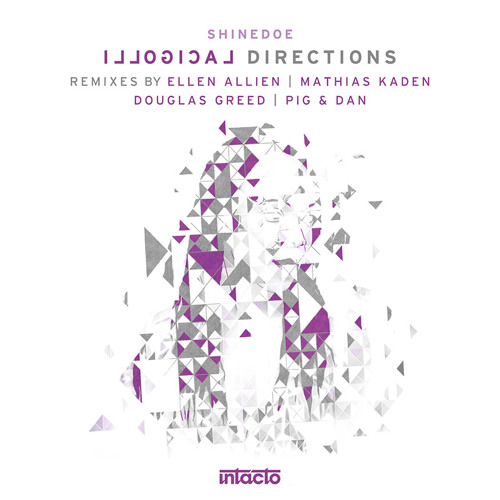 INTAC051 Shinedoe - Illogical Directions | The Remixes Part 1