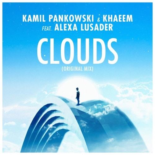 Kamil Pankowski & Khaeem feat. Alexa Lusader - Clouds (Original Mix)
