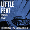 Little Feat - 'Spanish Moon' (Dr Rubberfunk's Plus Eight Extended Edit)