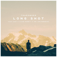 Long Shot (Cash Cash X Clean Bandit X The Chainsmokers)