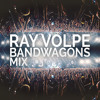 Ray Volpe - Bandwagons Mix