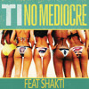 T.I No Mediocre - Shakti Freeverse (Free Download)