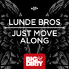 Lunde Bros - Just Move Along (Original Mix) [OUT NOW]