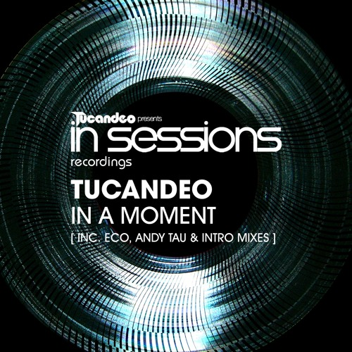 Tucandeo - In A Moment (Original Mix)