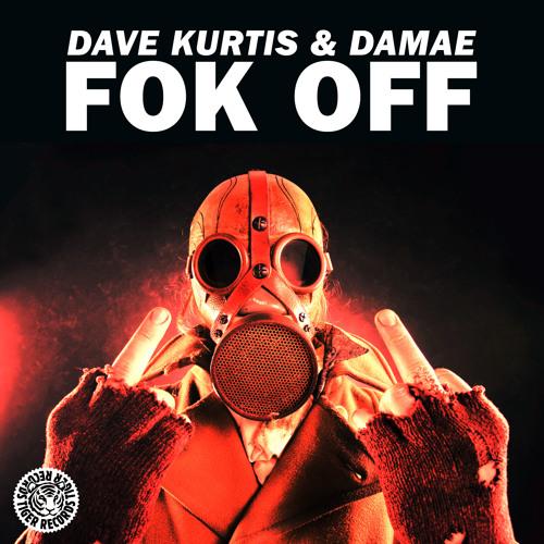 Dave Kurtis & Damae - Fok Off (Club Mix)