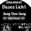 Blaues Licht - Bang Choo Gang (Dängo Dängo EP) Digital Bonus Track - SPSBL008