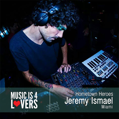 Hometown Heroes: Jeremy Ismael from Miami [Musicis4Lovers.com]