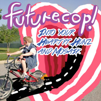 Futurecop! - Into Your Heart (Ft. Hunz & Mosaik)
