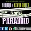 KEVIN GATES X BURDEN - PARANOID