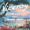 Viceroy - The Life ft. Penguin Prison (StayLoose edition)