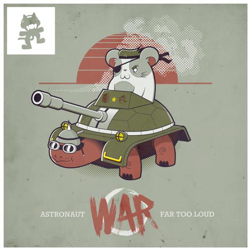 Astronaut & Far Too Loud - War