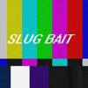 Slug Bait - White Room
