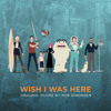 Wish I Was Here OST Teaser