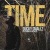 Ducky Smallz - Time ft. Kylan Alyce (Prod. By Clockwork Muzik)