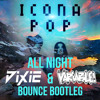 Icona Pop - All Night (Dixie & Variable Bounce Bootleg) **FREE DOWNLOAD