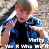 We R Who We R - MattyBRaps