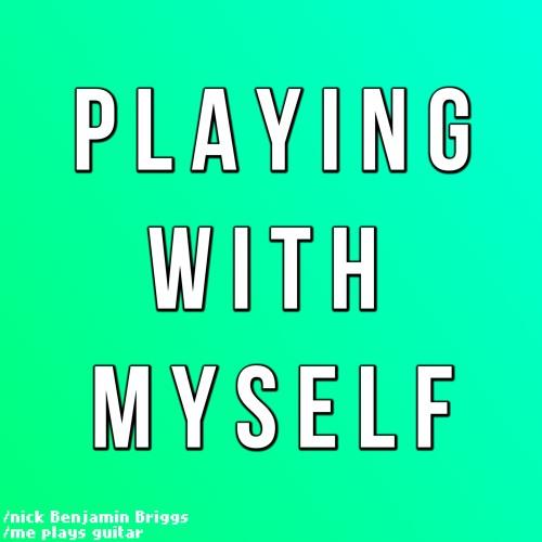 myself with like I playing