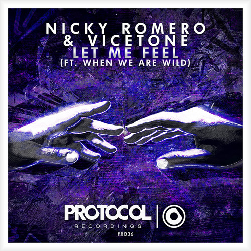 Nicky Romero & Vicetone ft. When We Are Wild - Let Me Feel (Original Mix)