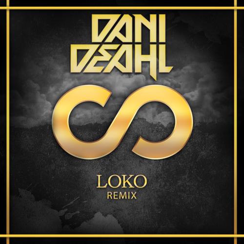 Lookas - LOKO (Dani Deahl Remix)[FREE] [PREMIERE]