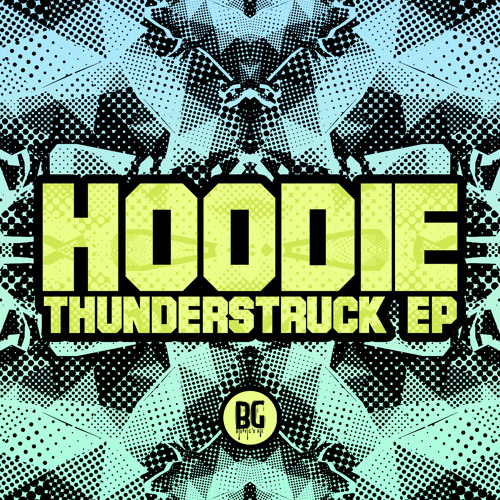 HOODIE - THUNDERSTRUCK EP PREVIEW (OUT NOW! - BUYGORE)