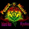 Peace And Music - Island Man x Kyuka