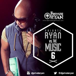 Private Ryan Presents Private Ryan VS The Music 6