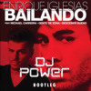 Enrique Iglesias - Bailando Ft. Mickael Carreira DJ POWER BOOTLEG