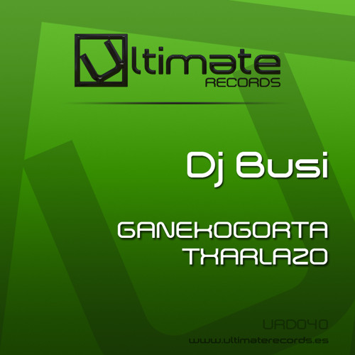 URD 040 :: Dj Busi - Txarlazo / Ganekogorta (Out 8 October)