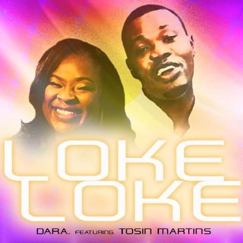 DARA - Lokeloke feat TosinMartins