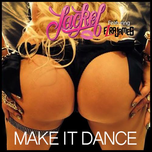 Jackel Ft. Ezra James - Make It Dance (Prod. By Jay - Gee)
