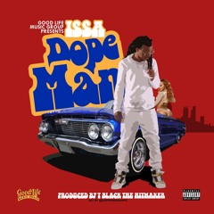 Issa (@IssaIam) - Dope Man Prod By T Black TheHitMaker (Dirty)
