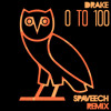 Drake - 0 To 100 (Spaveech Remix)[WORLD PREMIERE]
