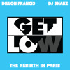 Dillon Francis & DJ Snake - Get Low (The Rebirth In Paris)