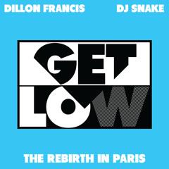 Dillon Francis & DJ Snake - Get Low (The Rebirth In Paris)