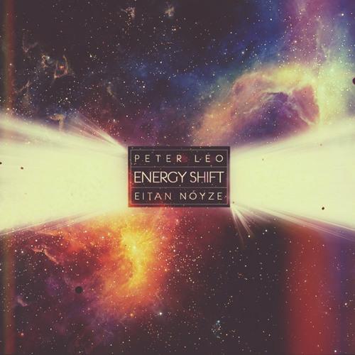Peter Leo & Eitan Noyze - 'Energy Shift' (Album Stream)