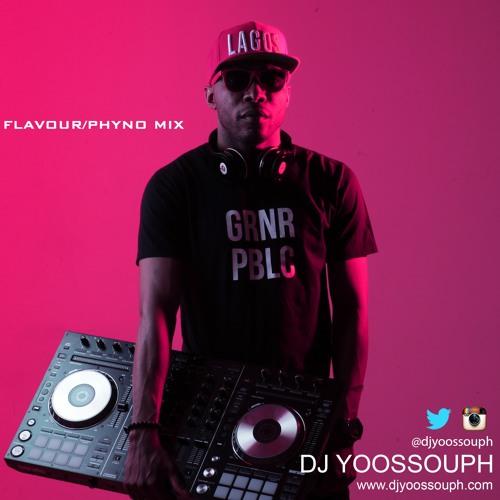 DJ Yoossouph - Flavour & Phyno Mix by DJ Yoossouph | Free