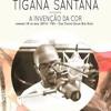 Tigana Santana - The Invention of Colour (live) - Mama Kalunga