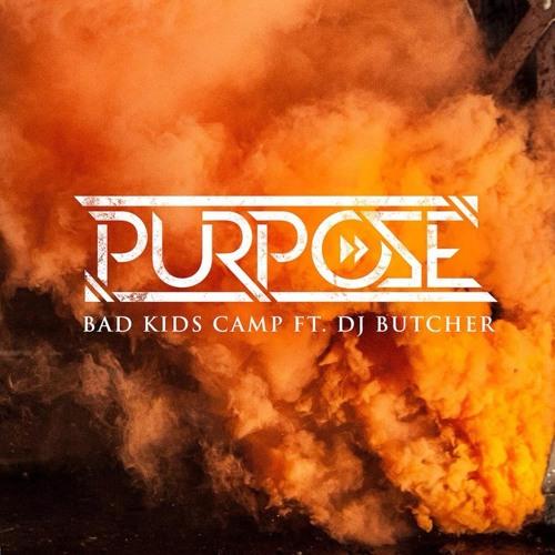 Purpose - Bad Kids Camp feat. DJ Butcher