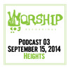 Worship Recordings Podcast 03 - Mixed by Heights